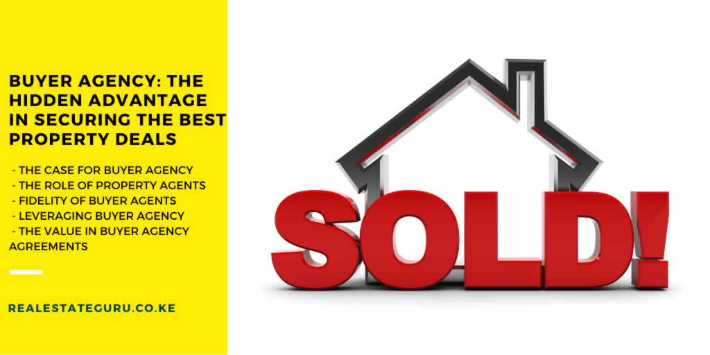 Buyer Agency: The Hidden Advantage In Securing The Best Property Deals