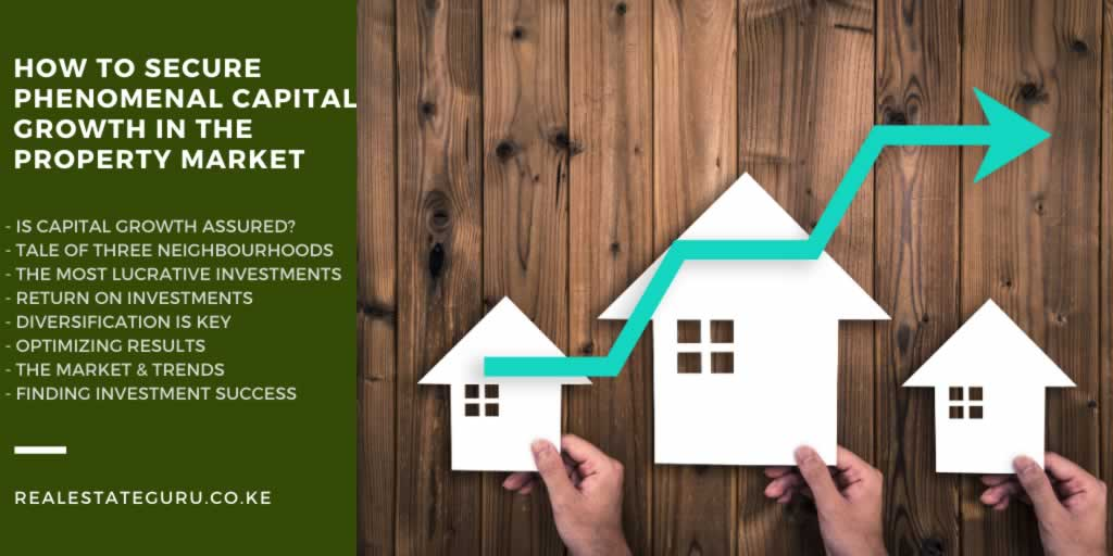 How To Secure Phenomenal Capital Growth In The Property Market