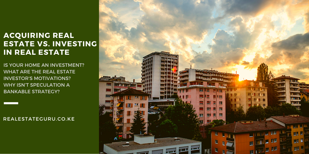 acquiring vs investing in real estate